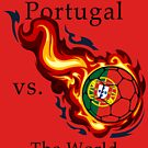 World Cup - Portugal Versus the World Flaming Football by pjwuebker