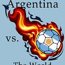 World Cup - Argentina Versus the World Flaming Football by pjwuebker