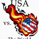 World Cup - USA Versus the World Flaming Football by pjwuebker