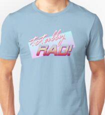Totally RAD! Unisex T-Shirt