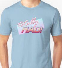 Totally RAD! Unisex T-Shirt