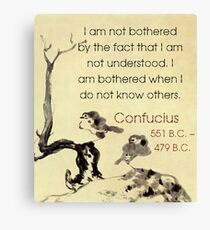 I Am Not Bothered By The Fact - Confucius Canvas Print