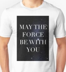 May the Force be with with you Unisex T-Shirt