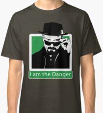 """I am the Danger"" _ Heisenberg Classic T-Shirt"