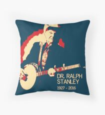 Dr. Ralph Stanley - Gone But Not Forgotten Throw Pillow