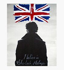 I Believe In Sherlock Holmes Photographic Print