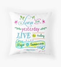 Learn from Yesterday, Live for Today no background by Jan Marvin Throw Pillow