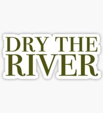 Dry the River Sticker