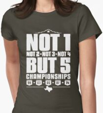 Not 1 but 5 Championships Womens Fitted T-Shirt