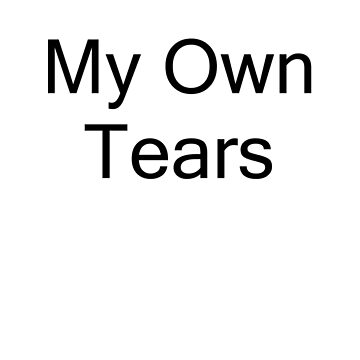 My Own Tears Coffee Mug White Black by superfly360
