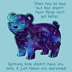 """""""Times May Be Bad"""" Galaxy Sparkle Bear by thelatestkate"""