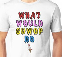 What would guwop do  Unisex T-Shirt