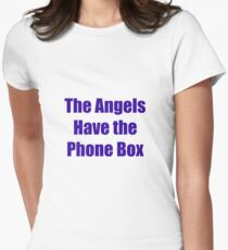 The Angels Have The Phone Box Women's Fitted T-Shirt
