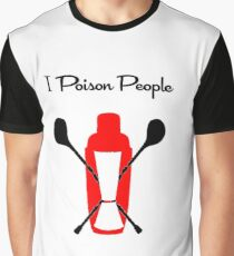 I Poison People Graphic T-Shirt