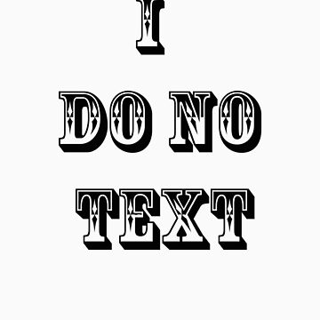 i Do No Text by ispeak