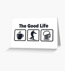 Funny Snowboarding Good Life Greeting Card
