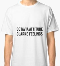Octavia Attitude, Clarke Feelings Classic T-Shirt