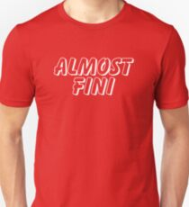 Howlin' Mad Murdock's 'Almost Fini' Unisex T-Shirt