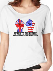 POWER TO THE PEOPLE - SMASH GLOBALISM TOGETHER Women's Relaxed Fit T-Shirt