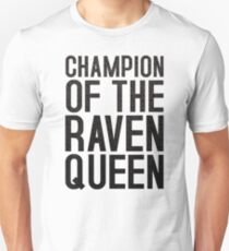 CHAMPION OF THE RAVEN QUEEN - (Black)  Unisex T-Shirt