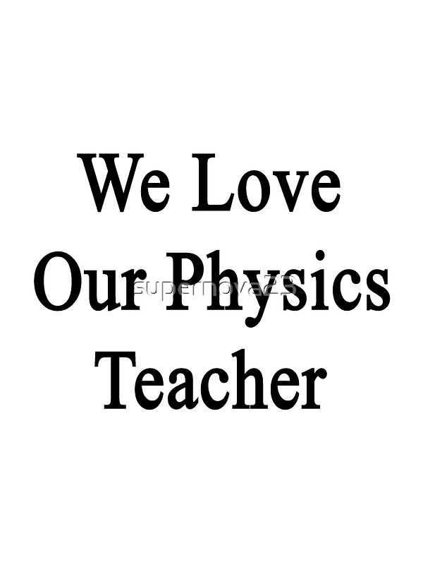 we love our physics teacher greeting cards by