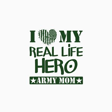 Real Life Hero - Army Mom by FanShirts