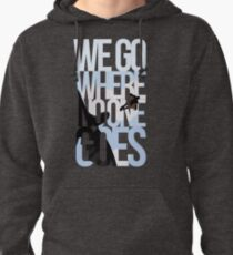 Where No One Goes Pullover Hoodie
