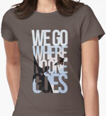 Where No One Goes Women's Fitted T-Shirt