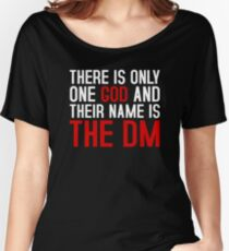 THE DM IS GOD (Dungeons & Dragons) (White) Women's Relaxed Fit T-Shirt