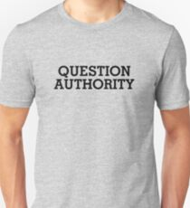 Question Authority Unisex T-Shirt