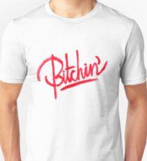 BITCHIN Unisex T-Shirt