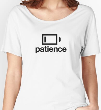 Patience on Low Women's Relaxed Fit T-Shirt