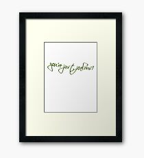 you're just jealous! Framed Print