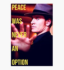 Peace Was Never An Option Photographic Print