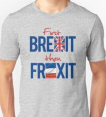 First Brexit, Then Frexit T-Shirt