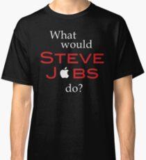 What Would Steve Jobs Do? Classic T-Shirt