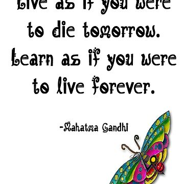 Live like Gandhi ! by LesliBurke
