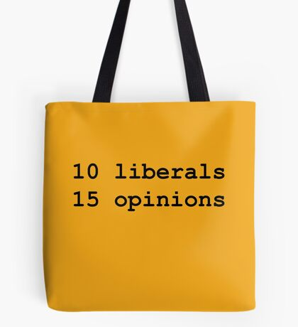 10 Liberals, 15 Opinions (Black) Tote Bag