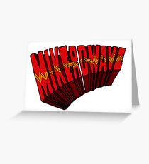 ▼▲ Mike-Ro-Wave ▲▼ Greeting Card
