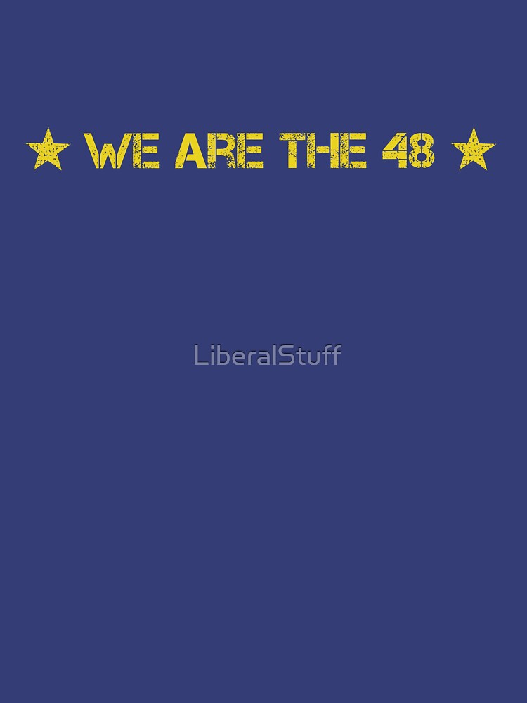 We Are The 48 (Linear) by LiberalStuff