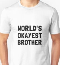 Worlds Okayest Brother T-Shirt