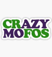 Crazy MOFOS Sticker