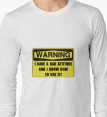 Attitude Warning Long Sleeve T-Shirt