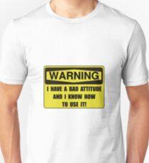 Attitude Warning Unisex T-Shirt