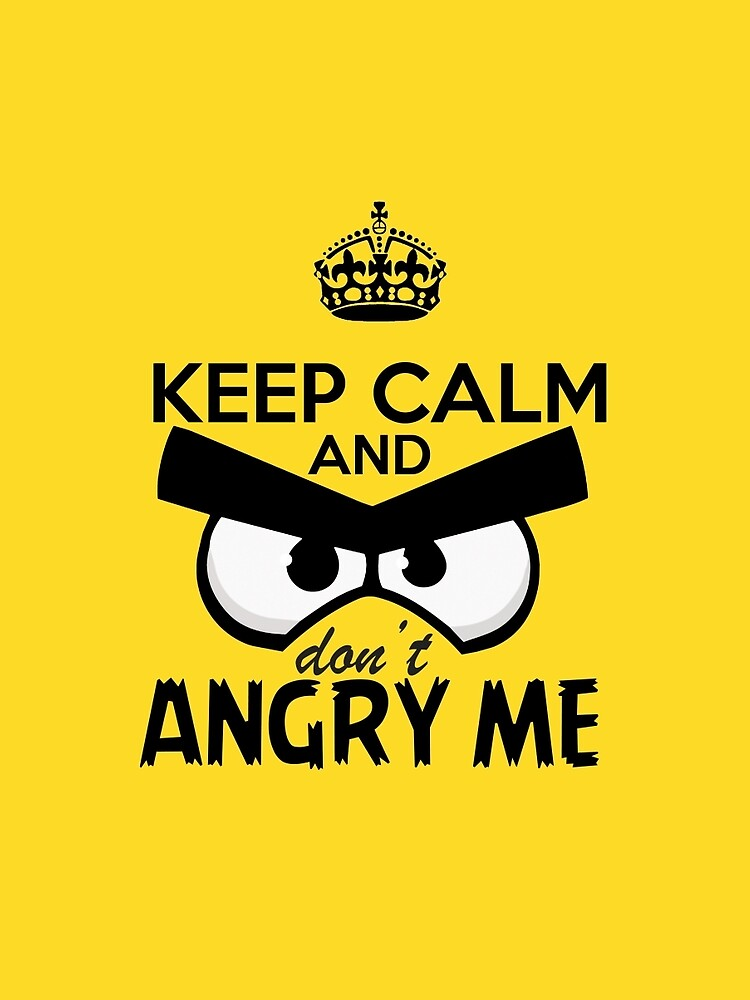 Dont Angry Me Graphic T Shirt By Lizandra89 Redbubble