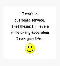 Customer Service Joke Photographic Print
