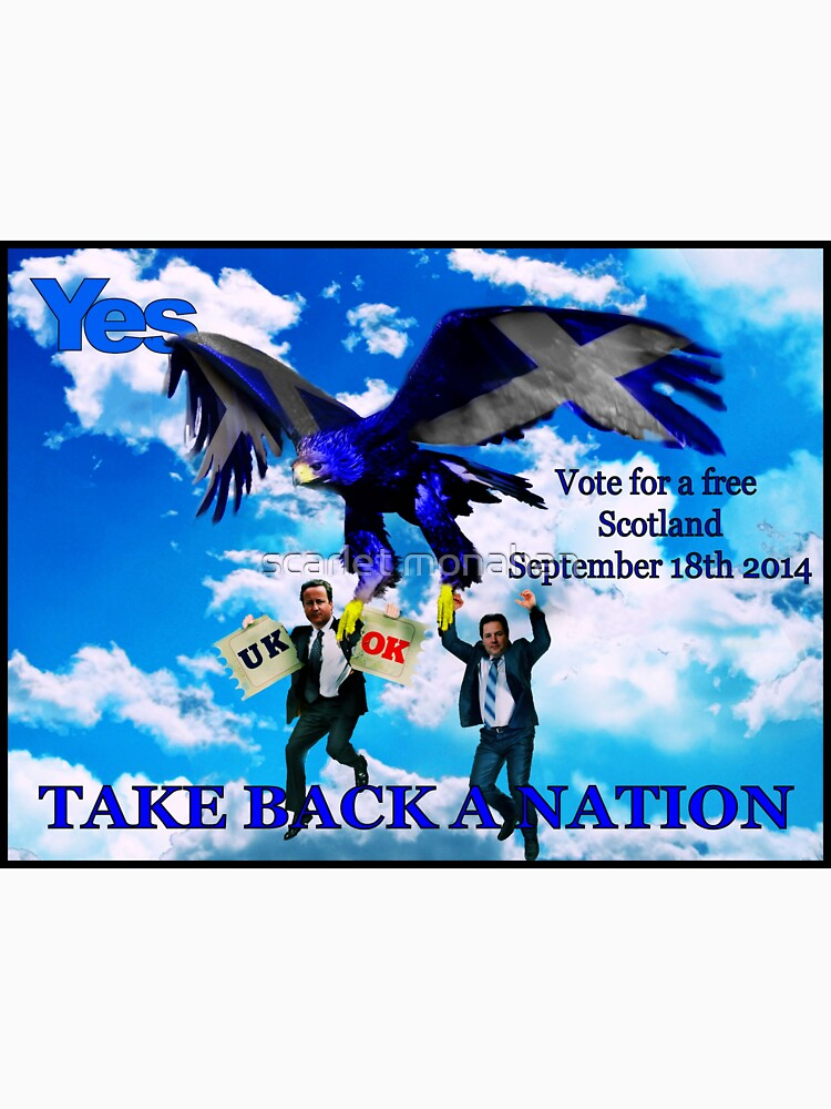 take back a nation - Scottish vote for independence by what-a-shocker