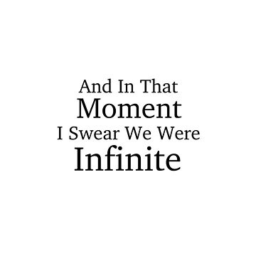 And In That Moment I Swear We Were Infinite by AlanaDZ