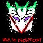 Why So Decepticon by scribbleworx