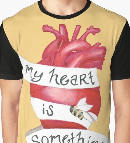 My Heart is Something Graphic T-Shirt